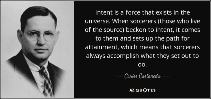 quote-intent-is-a-force-that-exists-in-the-universe-when-sorcerers-those-who-live-of-the-source-carlos-castaneda-85-53-59[1]